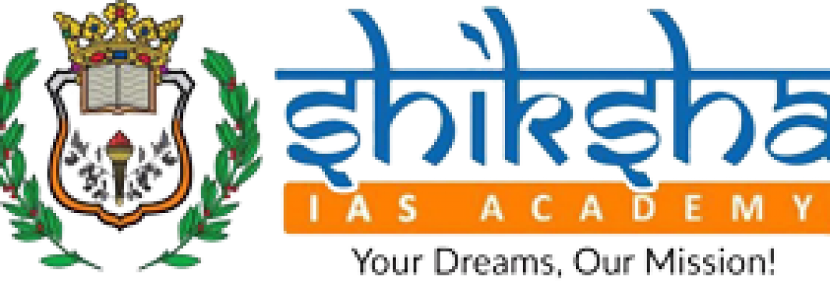 CIVIL SERVICES | Shiksha IAS Academy